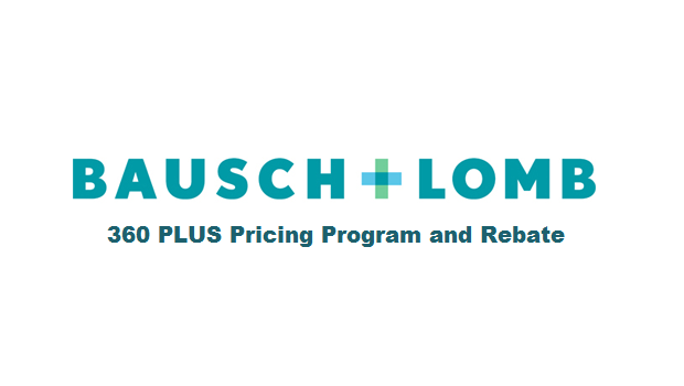 Bausch + Lomb 360 PLUS Pricing Program and Rebate