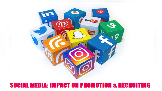 Social Media: Rapid Impact on Recruiting and Promotion