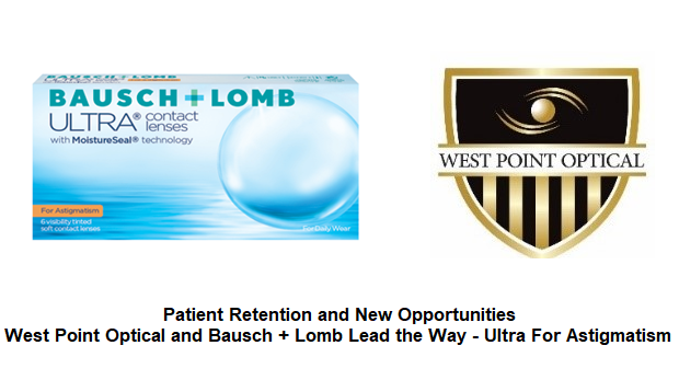 Patient Retention and New Opportunities: West Point Optical and Bausch + Lomb Lead the Way – Ultra For Astigmatism