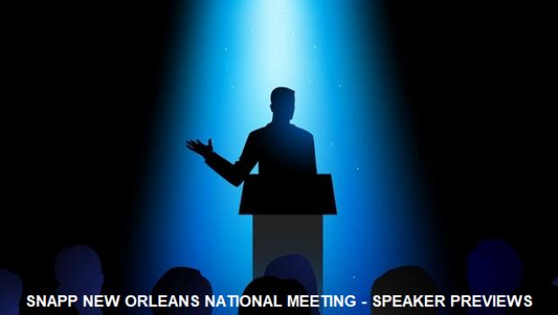 SNAPP New Orleans National Meeting – Speaker Previews